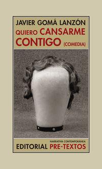 QUIERO CANSARME CONTIGO - (COMEDIA)