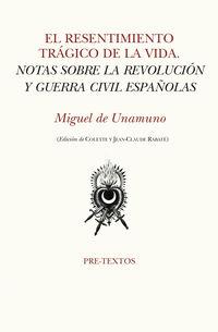 RESENTIMIENTO TRAGICO DE LA VIDA, EL - NOTAS SOBRE LA REVOLUCION Y GUERRA CIVIL ESPAÑOLAS