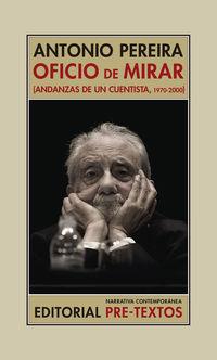 OFICIO DE MIRAR - ANDANZAS DE UN CUENTISTA (1970-2000)
