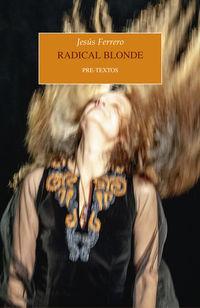 Radical Blonde - Jesus Ferrero