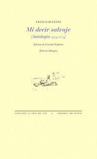 Decir Salvaje, Mi - Antologia 1979-2015 - Franco Buffoni