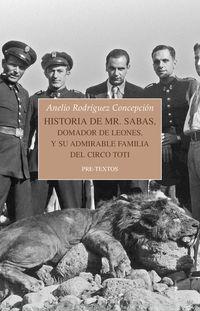 Historia De Mr. Sabas, Domador De Leones, Y De Su Admirable Familia Del Circo Toti - Anelio Rodriguez Concepcion