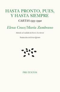 HASTA PRONTO, PUES, Y HASTA SIEMPRE - CARTAS, 1955-1990