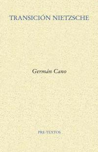 transicion nietzsche - German Cano