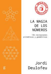 MAGIA DE LOS NUMEROS, LA - 136 RECREACIONES ARITMETICAS Y GEOMETRICAS