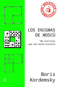 Enigmas De Moscu, Los - 180 Acertijos Que Han Hecho Historia - Boris Kordemsky