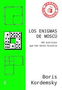 ENIGMAS DE MOSCU, LOS - 180 ACERTIJOS QUE HAN HECHO HISTORIA