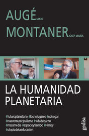 La humanidad planetaria - Marc Auge / Josep Maria Montaner