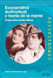 econarrativa audiovisual y teoria de la mente - ensayo sobre narrativa filmica - Jose Luis Valhondo Crego