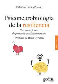 PSICONEUROLOGIA DE LA RESILENCIA - UNA NUEVA FORMA DE PENSAR LA CONDICION HUMANA