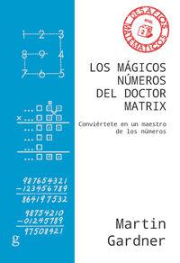 Magicos Numeros Del Doctor Matrix, Los - Conviertete En Un Maestro De Los Numeros - Martin Gardner