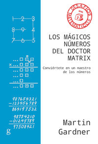 MAGICOS NUMEROS DEL DOCTOR MATRIX, LOS - CONVIERTETE EN UN MAESTRO DE LOS NUMEROS