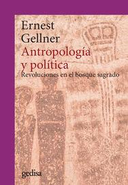 (2 ED) ANTROPOLOGIA Y POLITICA - REVOLUCIONES EN EL BOSQUE SAGRADO