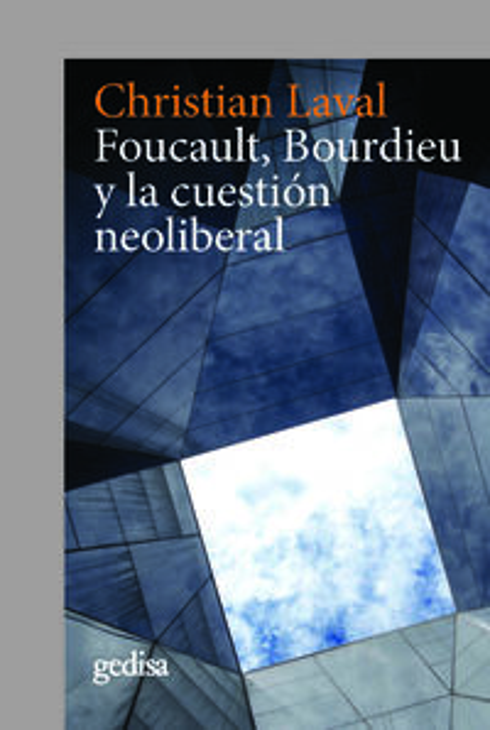 FOUCAULT, BOURDIEU Y LA CUESTION NEOLIBERAL