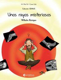 RAYOS MISTERIOSOS, UNOS - (WILHELM RONTGEN)