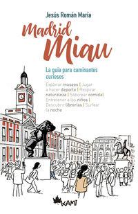 MADRID MIAU - LA GUIA PARA CAMINANTES CURIOSOS