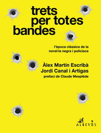 TRETS PER TOTES BANDES - L'EPOCA CLASSICA DE LA NOVELULA NEGRA I POLICIACA