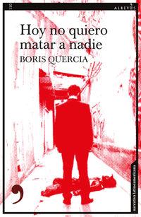 hoy no quiero matar a nadie - Boris Quercia