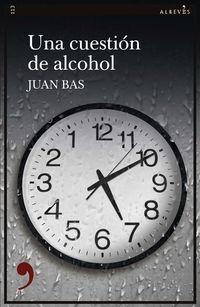 una cuestion de alcohol - Juan Bas