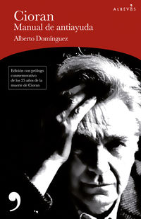 Cioran, Manual De Antiayuda - Alberto Dominguez