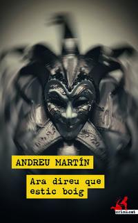 ara direu que estic boig - Andreu Martin