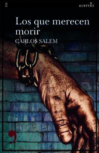 Los que merecen morir - Carlos Salem