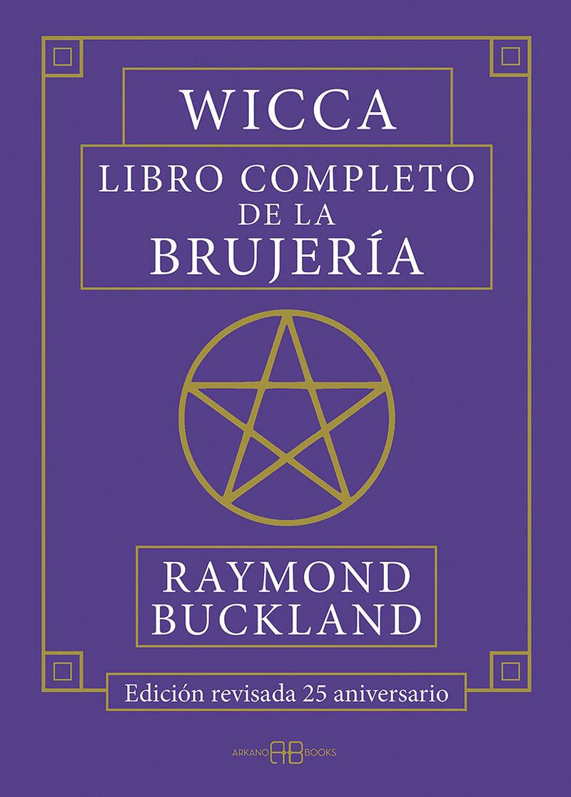 WICCA - LIBRO COMPLETO DE LA BRUJERIA (ED. REVISADA 25 ANIVERSARIO)