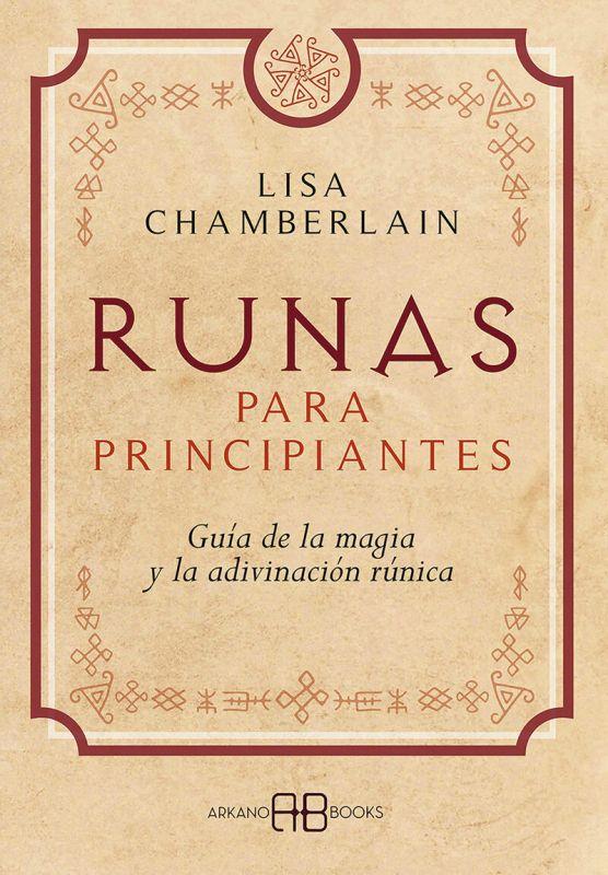 RUNAS PARA PRINCIPIANTES - GUIA DE LA MAGIA Y LA ADIVINACION RUNICAS