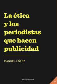 ETICA Y LOS PERIODISTAS QUE HACEN PUBLICIDAD, LA