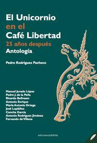 Unicornio En El Cafe Libertad, El - 25 Años Despues - Pedro Rodriguez Pacheco