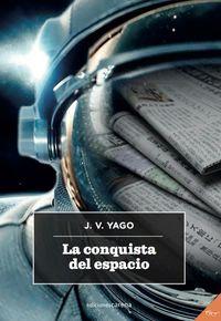 La conquista del espacio - J. V. Yago