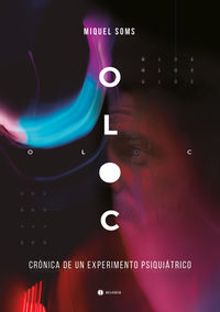 OLOC - CRONICA DE UN EXPERIMENTO PSIQUIATRICO