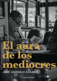 AURA DE LOS MEDIOCRES, EL