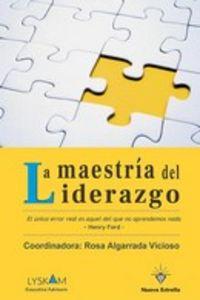 MAESTRIA DEL LIDERAZGO, LA