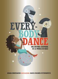 Everybody Dance - Una Historia Ilustrada De La Musica De Baile - Susana Monteagudo / Marta Colomer (tutticonfetti) (il. )