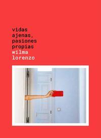 Vidas Ajenas, Pasiones Propias - Wilma Lorenzo
