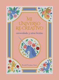 MI UNIVERSO RE-CREATIVO - CURIOSIDADES Y OTRAS BESTIAS