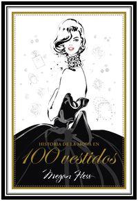 Historia De La Moda En 100 Vestidos - Megan Hess
