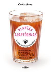 PLANTAS ADAPTOGENAS - 67 RECETAS PARA TU EQUILIBRIO INTERIOR