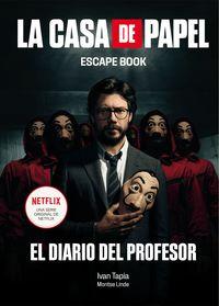CASA DE PAPEL, LA - ESCAPE BOOK - EL DIARIO DEL PROFESOR