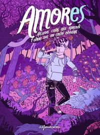 Amores - Algunas Cosas Que Aprendi Y Otras Que Me Costo Olvidar - Alfonso Casas