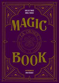 Magic Book - La Orden - Raul De Tomas / Angel Torres / Ana Vazquez