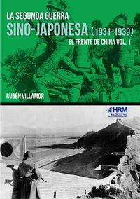 SEGUNDA GUERRA SINO-JAPONESA, LA (1931-1939) - EL FRENTE DE CHINA I