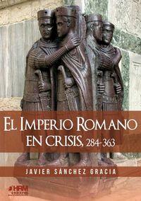IMPERIO ROMANO EN CRISIS, EL (284-363)