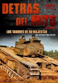 DETRAS DEL MITO - LOS TANQUES DE SU MAJESTAD
