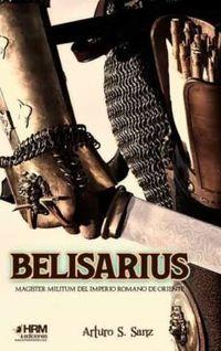 BELISARIUS - MAGISTER MILITUM DEL IMPERIO ROMANO DE ORIENTE