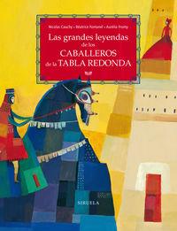 GRANDES LEYENDAS DE LOS CABALLEROS DE LA TABLA REDONDA, LAS