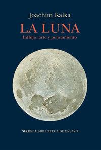 Luna, La - Influjo, Arte Y Pensamiento - Joachim Kalka