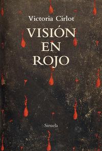 Vision En Rojo - Victoria Cirlot