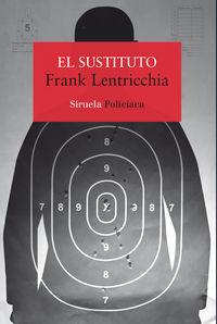 El sustituto - Frank Lentricchia